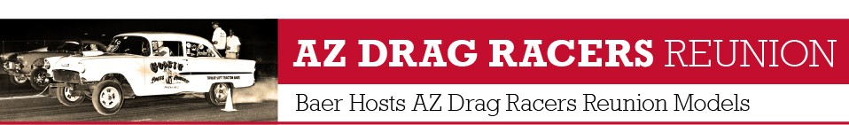 Baer Hosts Arizona Drag Racers Reunion